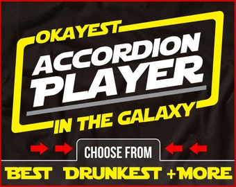 Okayest Accordion Player In The Galaxy Shirt Accordion Shirt Gift for Accordionist
