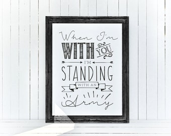 Typographic Wall Art // Friend Quote // Standing with an Army // Lyrics wall art // Ellie Goulding // Army Quote //