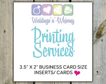 "PRINTING SERVICES ADDON - 2"" x 3.5"" Business Card Size Cards / Inserts, Single Sided"
