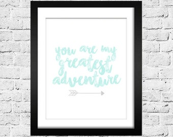 You Are My Greatest Adventure - Digital Download Printable