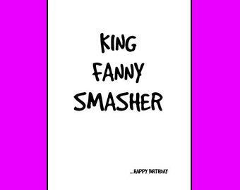 King Fanny Smasher Card, Adult Cards, Funny Cards, Funny Birthday Card, For Him, Birthday Cards, Boyfriend Card, Birthday Card