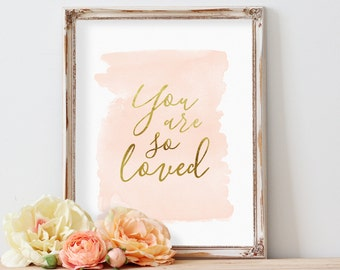 Peach Nursery Art, Blush Gold Nursery, Baby Gift, You are so loved, Nursery Printable, Nursery Decor, Gold Foil, Watercolor, Nursery Print