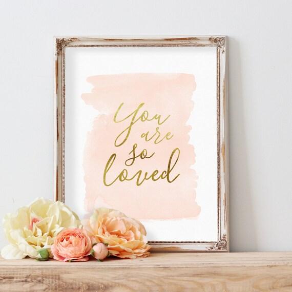 Peach Nursery Art, Blush Gold Nursery, Baby Gift, You are so loved, Nursery Printable, Nursery Decor, Gold Foil, Watercolor, Nursery Print