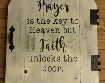 Prayer is the Key to Heaven but Faith unlocks the Door Pallet Wood Sign, Door Wood Sign, Faux Door Sign, Inspirational Saying and Quotes