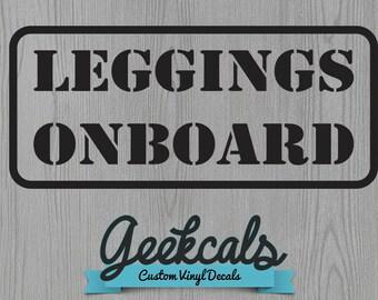 Custom Vinyl Decal - Leggings Onboard - MLM Business Builder for Online Sellers & Lularoe Consultants