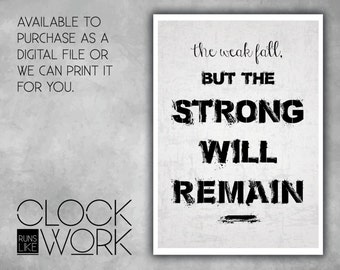 Wall Art, Prints, Home Decor, Inspirational Quotes, Nursery Prints, Printed or Digital File Available, The Strong Will Remain
