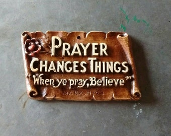 Vintage-1940's-wall plaque-prayer changes things