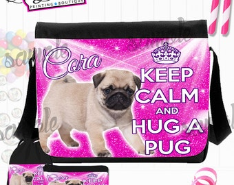 Personalise Pug Keep Calm Messenger School Bag