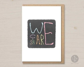 We care, We share - friendship card, encouragement card, sympathy card, get well card, printable card