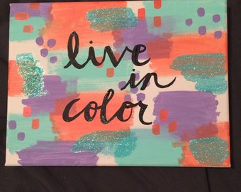 Live in Color Canvas