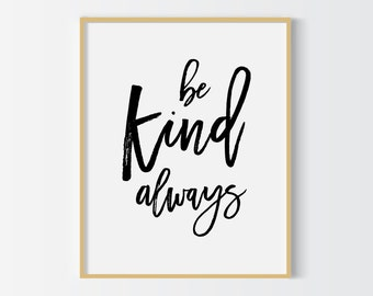Be kind always print, printable poster, typography print,   printable quote, wall decor, wall art, typography poster