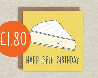 Cheesy Birthday Card, Funny Birthday Card, Cheese Greeting Card, Happ-Brie Birthday, Funny Card, Pun Card