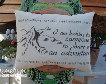 6 colors - The Hobbit - handmade pillow - Gandalf quote -  I am looking for someone to share in an adventure The Lord of The Rings - Thorin