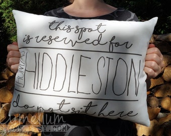 Tom Hiddleston - decorative pillow - This spot it reserved!
