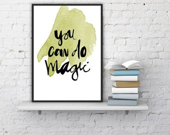 "PRINTABLE ART - Watercolor Poster "" You can do Magic "" 
