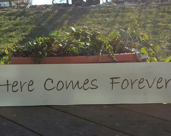 Here Comes Forever wood wedding sign