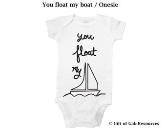 You float my boat Onesie - Momma Shower, Smart Baby, Boho cute Baby, Hipster Baby, Non-toxic ink, Dada to be, Fathers gift