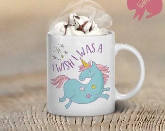 "Funny Mug,""I Wish I Was A Unicorn"", Coffee Mug, Tea Mug, Gift, Home Dekor, Birthday Gift"
