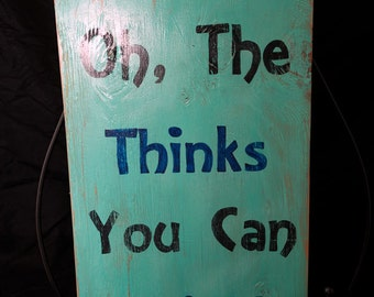 Dr. Seuss - Oh, the Thinks You Can Think - Sign