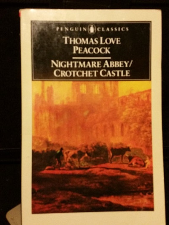 Nightmare Abbey Crotchet Castle Paperback – 1979 by Thomas Love Peacock