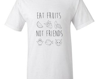 Eat Fruit, Not Friends Vegan T-shirt