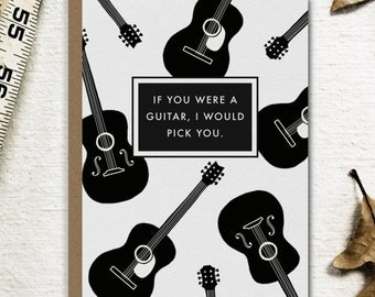 If You Were A Guitar, I Would Pick You Quote Card // Premium 100% Recycled Paper Card // Love Print, Funny Postcard, Wall Art, Illustration