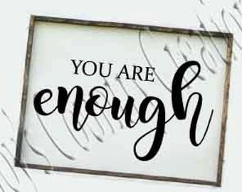 You are Enough  SVG, PNG, JPEG