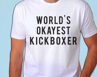 Kick boxing, Kick boxer T-shirt, Kickboxing, World's Okayest Kickboxer T-shirt - 95