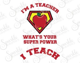 I Teach What's Your Super Power Cut File Teacher SVG Apple SVG School SVG Clipart Svg Dxf Eps Png Silhouette Cricut Cut File Commercial Use