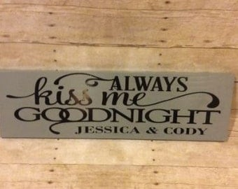 Always Kiss Me Goodnight Wood Sign, Personalized Wood Sign, Wedding Gift, Bedroom Decor