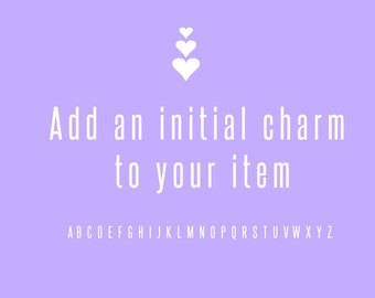 Add an A-Z Initial Charm To Personalise Your Item