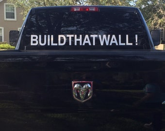 BUILD THAT WALL! windshield decal 5x55in