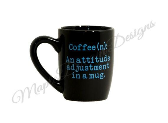 Coffeen: An Attitude Adjustment In A Mug 12 Oz Coffee