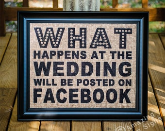 Wedding sign - What happens at the wedding will be posted on Facebook, Country wedding sign, Rustic wedding sign