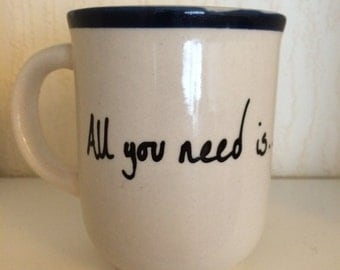 All you need is........ - perfect for Valentines Day