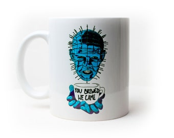 You Brewed We Came - Coffee Mug - Hellraiser - Pinhead - Clive Barker
