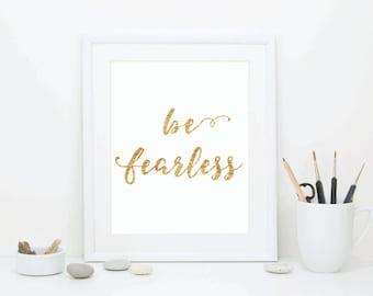 "PRINTABLE ART ""be fearless"", inspirational art, gold foil print, art print, wall decor art, digital print, instant download, typography art"