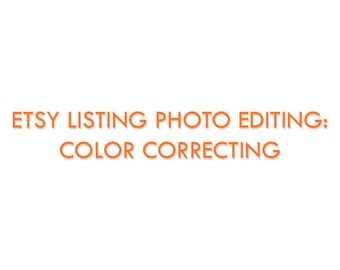 Photo editing, color correcting, correcting washed out images, balance color, photoshop help, product photo editing, product pictures