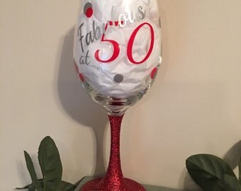 Fabulous at 50 large wine glass   Customize!! You pick your colors and add a name