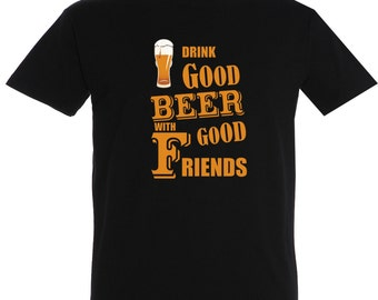 T-shirt for men who love beer Drink Good Beer With Good Friend