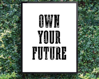 "Digital Download Inspirational Art ""Own Your Future"", Printable Quote Art, Digital Download"