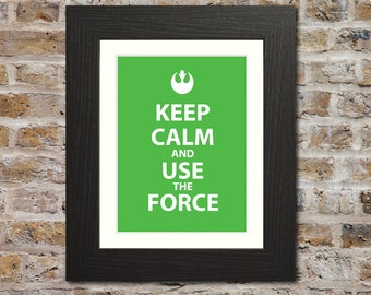 Keep Calm And Use The Force Print - Keep Calm Parody, Star Wars Gift, Star Wars Art, Star Wars Print, Star Wars Poster