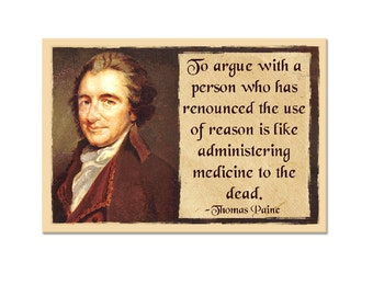 To Argue With a Person- Thomas Paine Refrigerator Magnet EF-MAG-00035