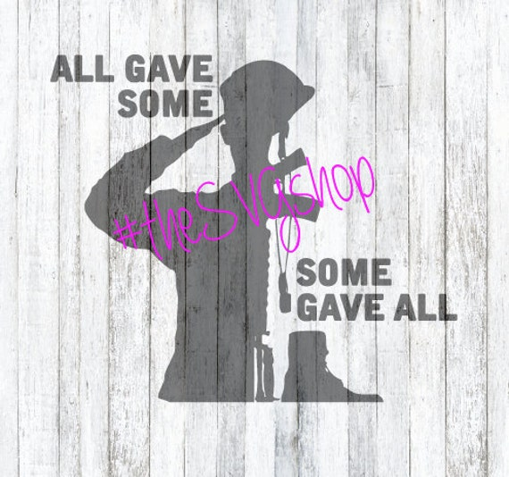 All Gave Some Some Gave All SVG DXF And PNG File