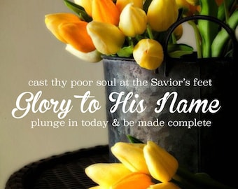 Glory to His Name 12x12 Print