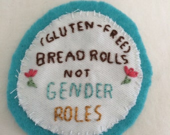 Gluten-Free Bread Rolls not Gender Roles Handmade Embroidered Patch