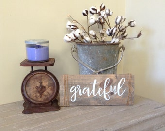 Grateful Sign - Gratitude Sign - Housewarming  - Thank you Gift- Mantle Decor - Farmhouse Decor- Be Grateful Sign - Farmhouse Style -