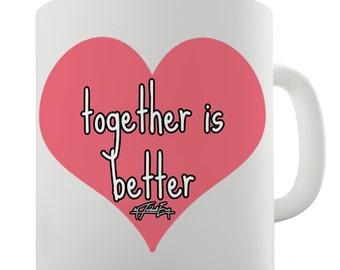 Together Is Better Ceramic Mug