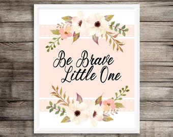 Be Brave Little One Print | 8x10"