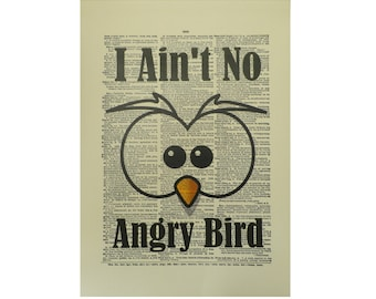 Vintage Inspired ' I Ain't No Angry Bird ' Dictionary Page Art Print P001